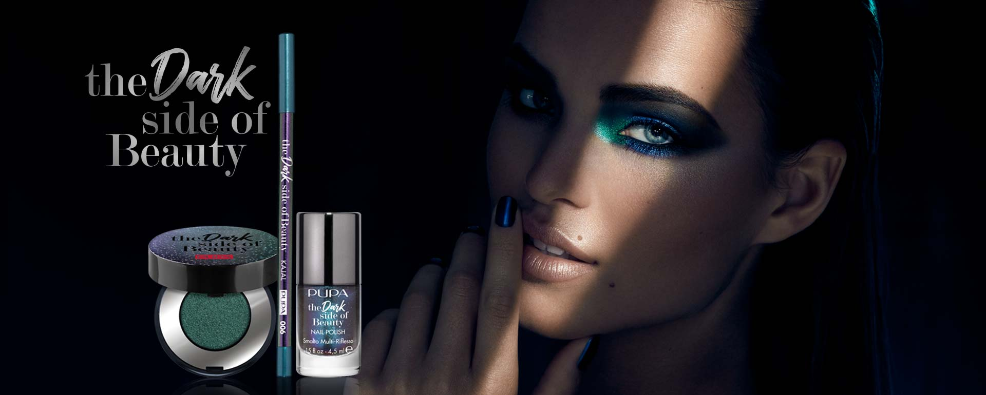 The Dark Side of Beauty - PUPA Milano